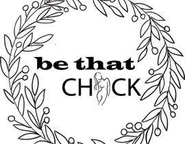 #15 for Logo Design for Be That Chick by MeralFahmi