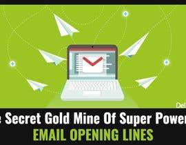 Nro 7 kilpailuun Design an Awesome Banner - Email Opening Lines käyttäjältä wanaku84