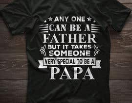 #36 for Father's Day T-Shirt 2018 by sohel675678