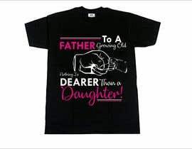 #74 untuk Father's Day T-Shirt 2018 oleh narvekarnetra02