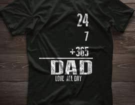 #80 untuk Father's Day T-Shirt 2018 oleh RazzakRazz