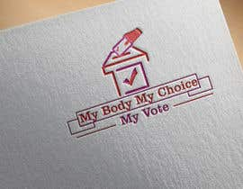 #91 za I need a logo with the following slogan  My Body My Choice My Vote  It needs to be in shades of red and purple and feature a woman's hand/woman voting at a ballot box. Want the image to have feminine appeal. od ariibnu07