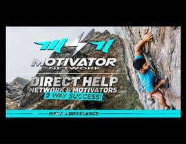#52 for Design a Banner - Motivator Network by jamiu4luv