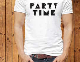 #63 for T-shirt Design   ( party time) by mahabub14