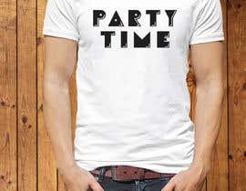 Nro 63 kilpailuun T-shirt Design   ( party time) käyttäjältä mahabub14