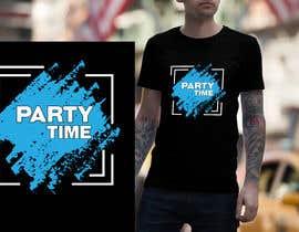 Nro 62 kilpailuun T-shirt Design   ( party time) käyttäjältä rony333