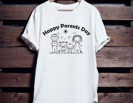 #38 for Design a T-Shirt for Parents' Day af ershad0505