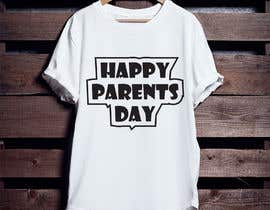 #54 for Design a T-Shirt for Parents' Day af ershad0505