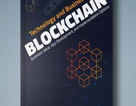 mohamedgamalz tarafından Create a Front Book Cover Image about Blockchain Technology & Business için no 49