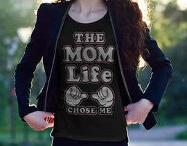 #79 for Tee Shirt Design Mom Life by ruddrosymon