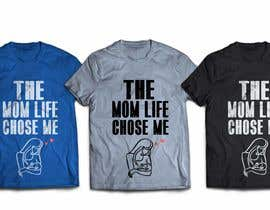 #87 for Tee Shirt Design Mom Life by Roy271976