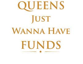 #22 for Queens/FUNDS by rbcrazy