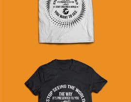 #12 cho Design a T-Shirt - The World The Way You See bởi CreativeRajon