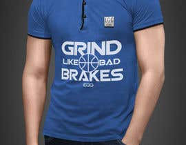 #14 untuk Grind Like Bad Brakes Mock up T-shirts oleh RibonEliass