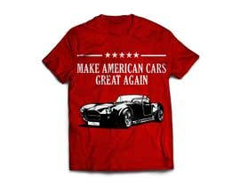 #31 for Make American Cars Great Again Tee Shirt by MareGraphics