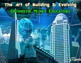 #6 cho Optimistik Money Educatorz: The Art of Building & Evolving bởi TheAnsari97