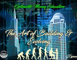 #12 cho Optimistik Money Educatorz: The Art of Building & Evolving bởi TheAnsari97