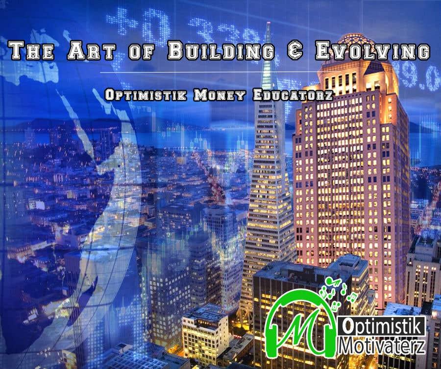 Bài tham dự cuộc thi #9 cho Optimistik Money Educatorz: The Art of Building & Evolving