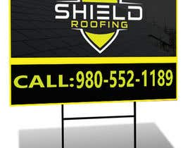 #23 for Yard Sign Shield Roofing af yes321456