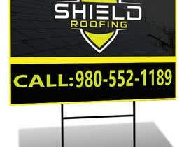 Nro 23 kilpailuun Yard Sign Shield Roofing käyttäjältä yes321456