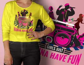 #19 para T-Shirt Design:  Girls Just Wanna Have Fun por masudrana95