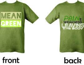 Nro 12 kilpailuun Mean Green Logo and catchphrase for team shirts käyttäjältä cbautista341