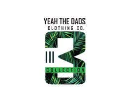 #42 for Design a logo for my business ( Yeah The Dads Clothing Co ) by mbe5a58d9d59a575