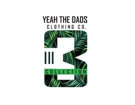 #43 for Design a logo for my business ( Yeah The Dads Clothing Co ) by mbe5a58d9d59a575