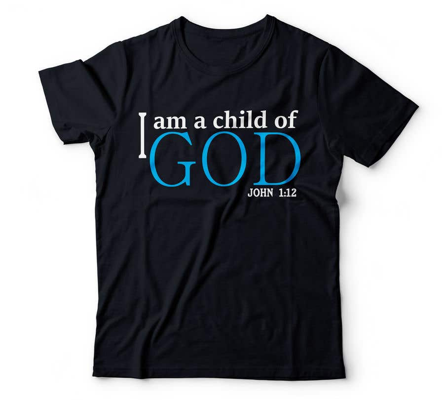 "Penyertaan Peraduan #51 untuk ""I am a Child of God - John 1:12"" - Tshirt Design for Baby, Toddlers, Little Boy and Little Girl"