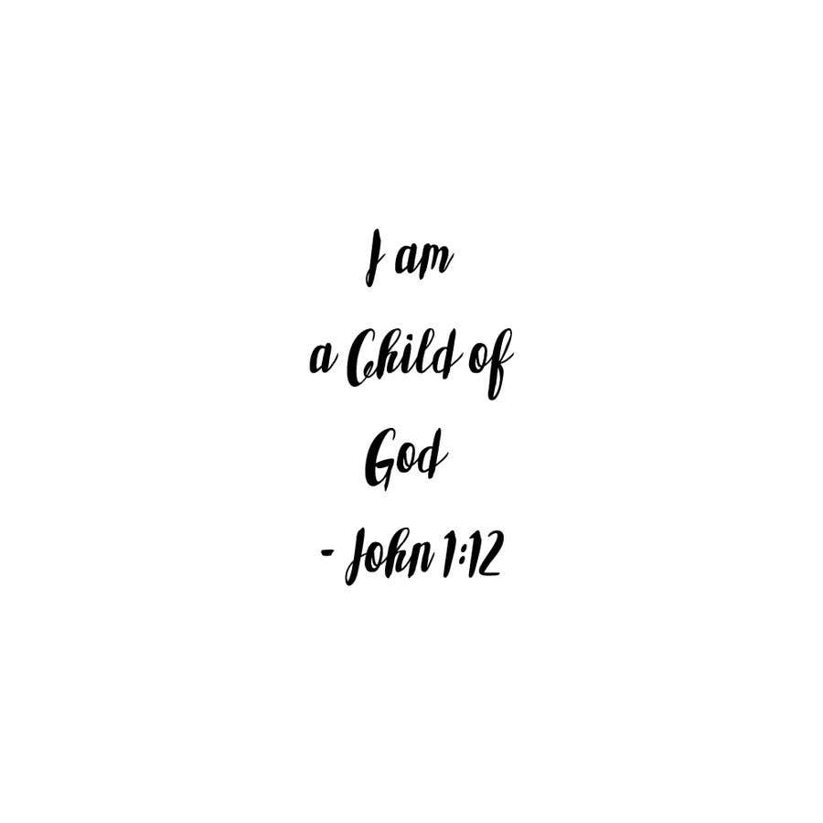 "Penyertaan Peraduan #72 untuk ""I am a Child of God - John 1:12"" - Tshirt Design for Baby, Toddlers, Little Boy and Little Girl"