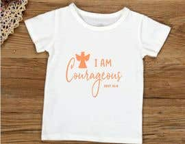 "#60 for ""I am Courageous. Deut 31:6"" - GIRLS Tshirt Design af ConceptGRAPHIC"