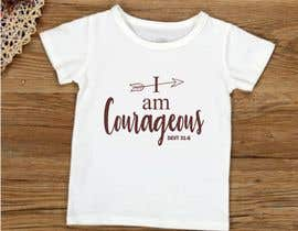 "#61 for ""I am Courageous. Deut 31:6"" - GIRLS Tshirt Design af ConceptGRAPHIC"