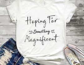 nº 52 pour Feminine Text Base T shirt design using Brush Script Fonts (long term/on going basis) par robiulhossi