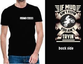 Nro 48 kilpailuun The Let's Mudd T-Shirt Contest!!!! käyttäjältä sajeebhasan409