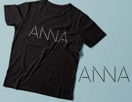 "#122 untuk I need to design a T-shirt carting ""ANNA"" name, am attaching the definition style as an option but you don't have to use it. But you have to use the attached mock-up oleh Exer1976"