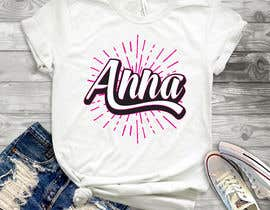 "#36 untuk I need to design a T-shirt carting ""ANNA"" name, am attaching the definition style as an option but you don't have to use it. But you have to use the attached mock-up oleh robiulhossi"