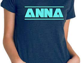 "#119 untuk I need to design a T-shirt carting ""ANNA"" name, am attaching the definition style as an option but you don't have to use it. But you have to use the attached mock-up oleh hasembd"
