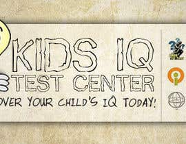 #32 untuk Banner Ad Design for Kids IQ Test Center - Winner Gets $100 oleh wayzeett