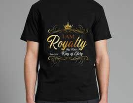 Nro 34 kilpailuun Royalty T Shirt Design käyttäjältä stefaniamar