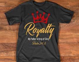 Nro 8 kilpailuun Royalty T Shirt Design käyttäjältä salmahassini1999