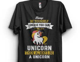 Nro 37 kilpailuun I need an original design for a unicorn themed t-shirt. It can be for kids or adults. It can be funny or serious...it's up to you. käyttäjältä abgenesis88