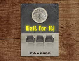 gkhaus tarafından Wait For It! Book Cover için no 41