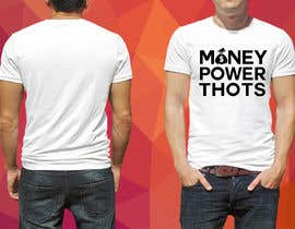 #7 untuk clothing design (MONEY,  POWER, THOTS) oleh finmaes