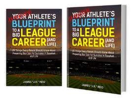#67 untuk eBook Design & Mockup for my Blueprint to a Big League Career & Life! oleh RomanaMou