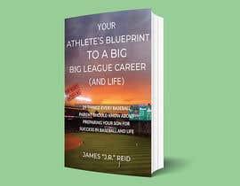 nº 66 pour eBook Design & Mockup for my Blueprint to a Big League Career & Life! par MRJaklin