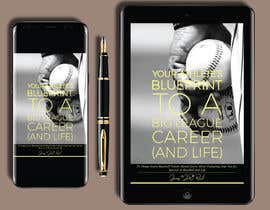 nº 75 pour eBook Design & Mockup for my Blueprint to a Big League Career & Life! par penanpaper