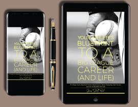 #75 untuk eBook Design & Mockup for my Blueprint to a Big League Career & Life! oleh penanpaper