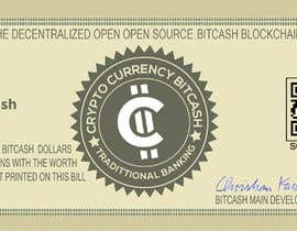 #26 для Make a design for the paper money bills for a cryptocurrency (BitCash Dollar) от istihakahmedsany