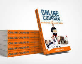 #82 untuk Create a Front Book Cover Image about Using Online Courses for Marketing and Sales Lead Generation oleh farhanqureshi522