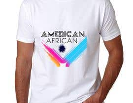 "#56 for The ""American-African"" Experience: T shirt & Hoodie Design by designbd2018"